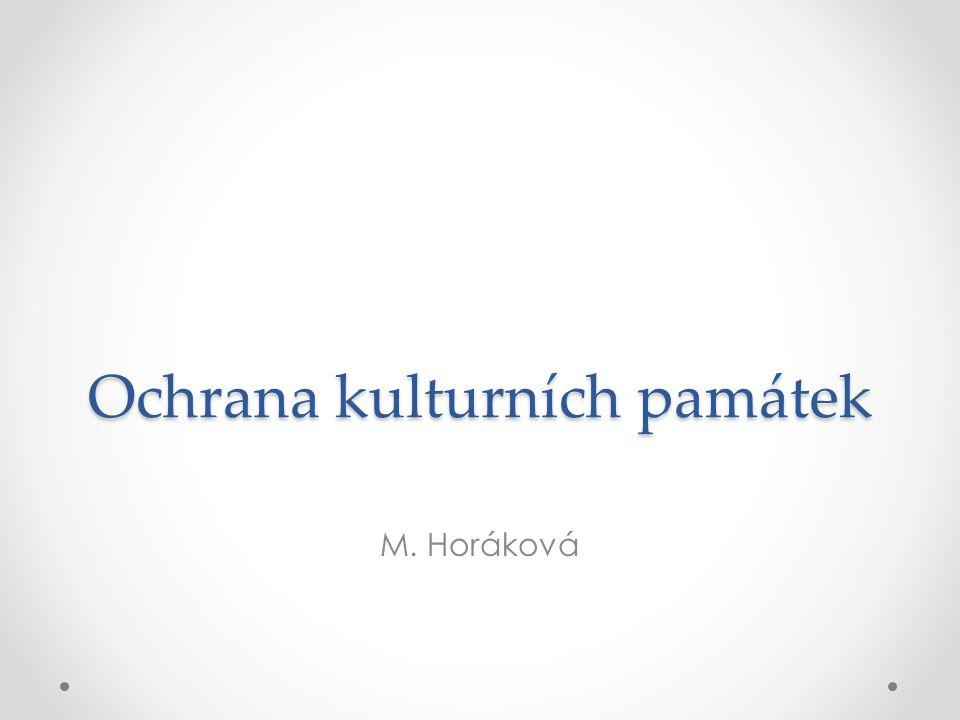 Ochrana kulturních památek M. Horáková