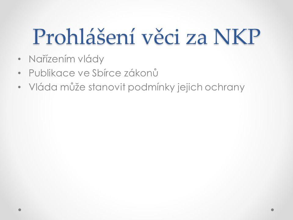 Prohlášení věci za NKP Nařízením vlády Publikace ve Sbírce zákonů Vláda může stanovit podmínky jejich ochrany