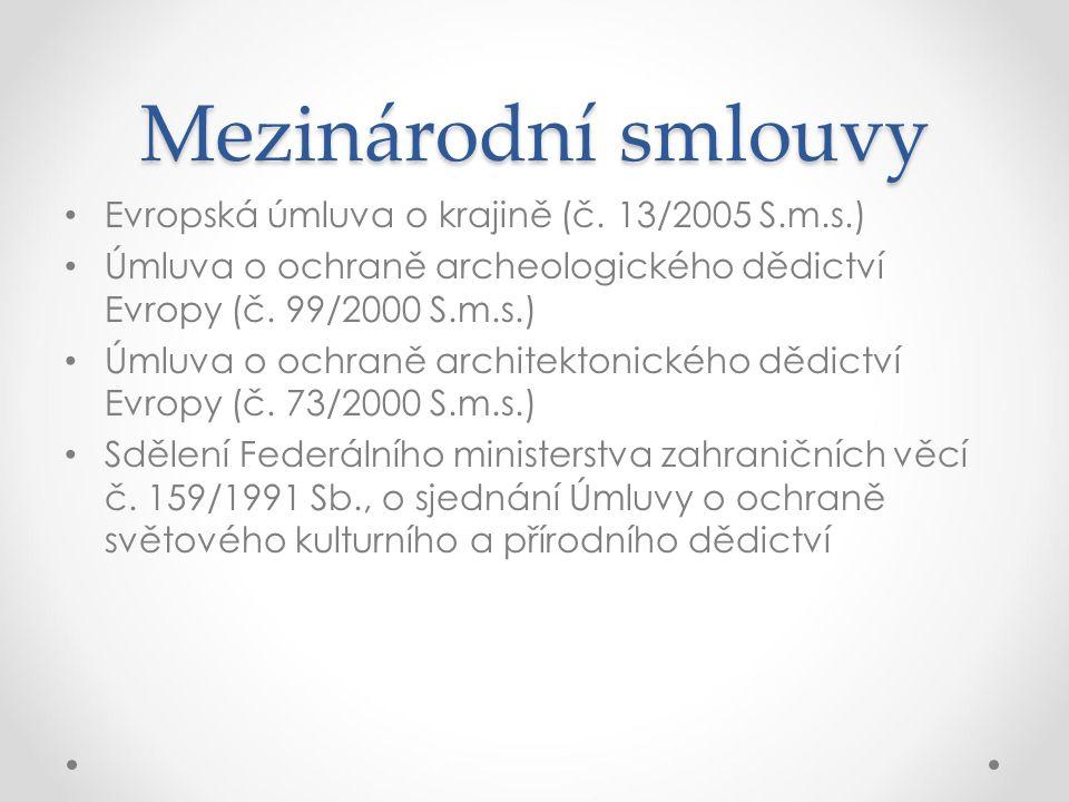 Mezinárodní smlouvy Evropská úmluva o krajině (č. 13/2005 S.m.s.) Úmluva o ochraně archeologického dědictví Evropy (č. 99/2000 S.m.s.) Úmluva o ochran