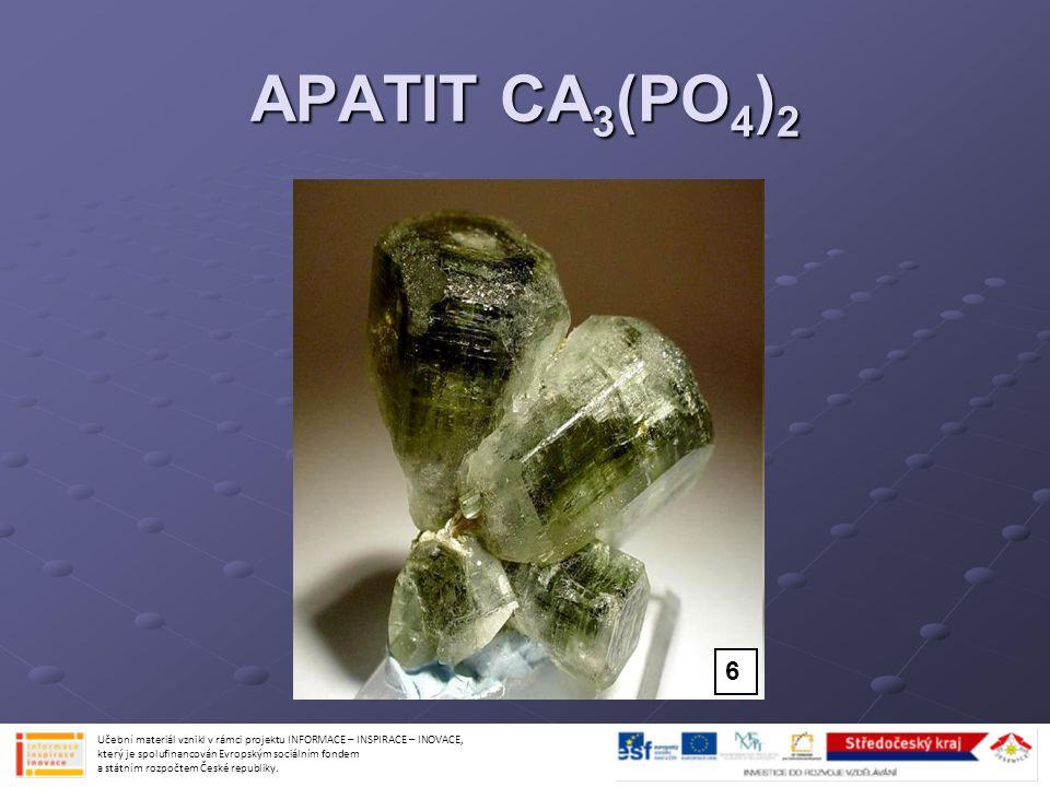 APATIT CA 3 (PO 4 ) 2 Učební materiál vznikl v rámci projektu INFORMACE – INSPIRACE – INOVACE, který je spolufinancován Evropským sociálním fondem a s