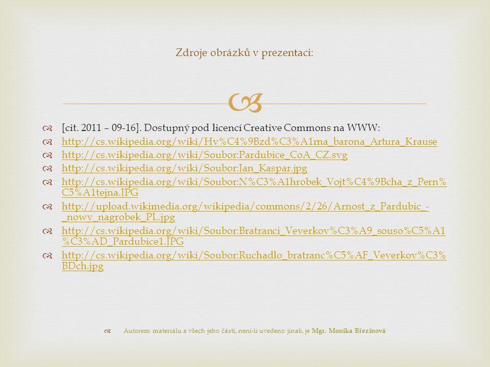  Zdroje obrázků v prezentaci:  [cit. 2011 – 09-16]. Dostupný pod licencí Creative Commons na WWW:  http://cs.wikipedia.org/wiki/Hv%C4%9Bzd%C3%A1rna