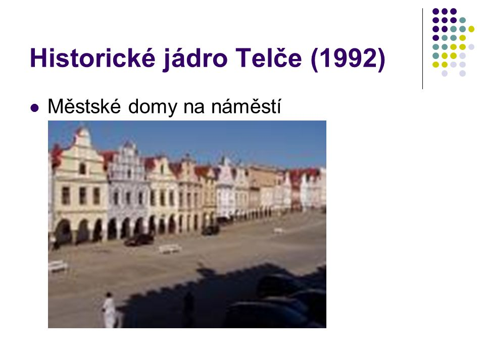 Historické jádro Telče (1992) Městské domy na náměstí