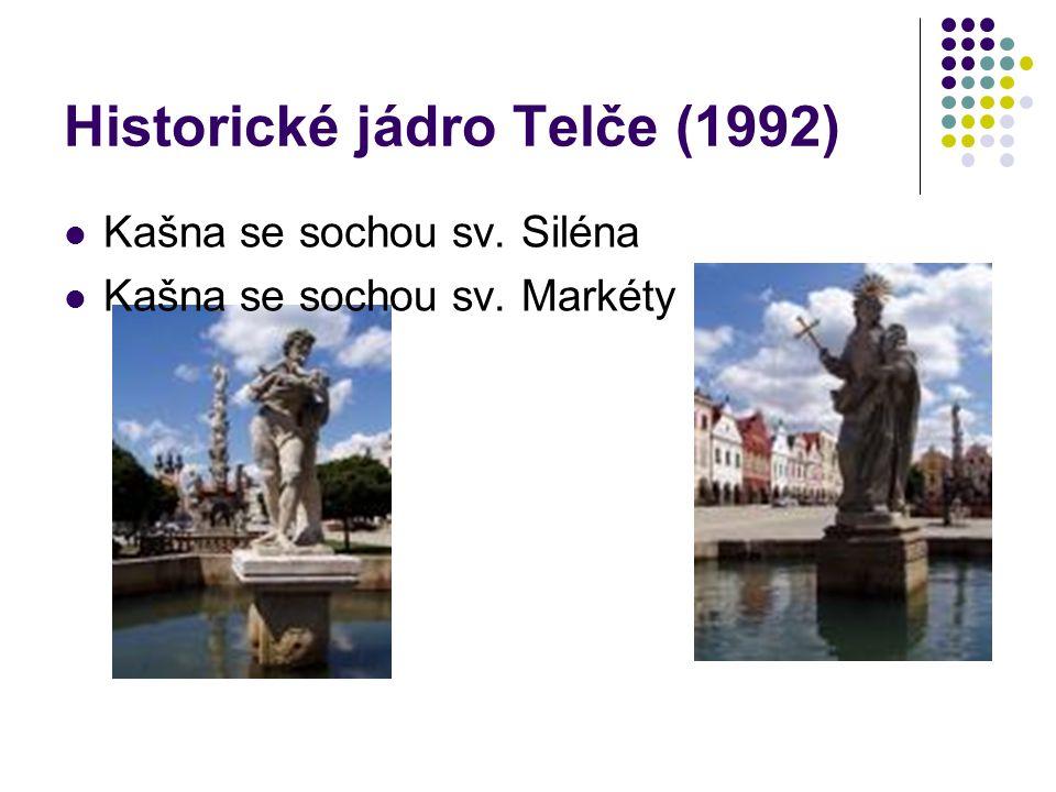 Historické jádro Telče (1992) Kašna se sochou sv. Siléna Kašna se sochou sv. Markéty