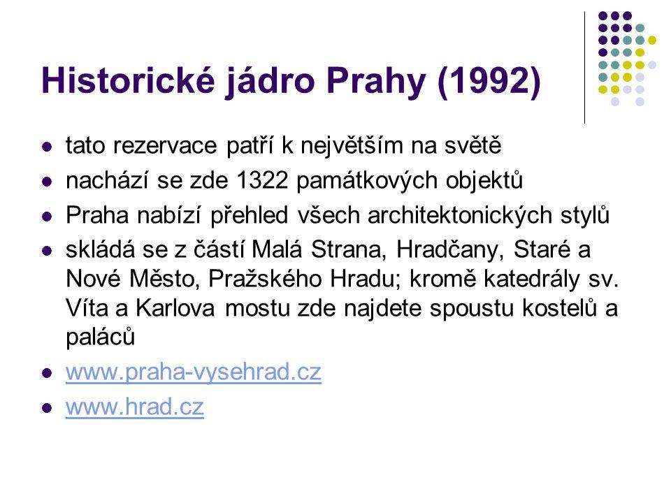 Historické jádro Prahy (1992) tato rezervace patří k největším na světě nachází se zde 1322 památkových objektů Praha nabízí přehled všech architekton