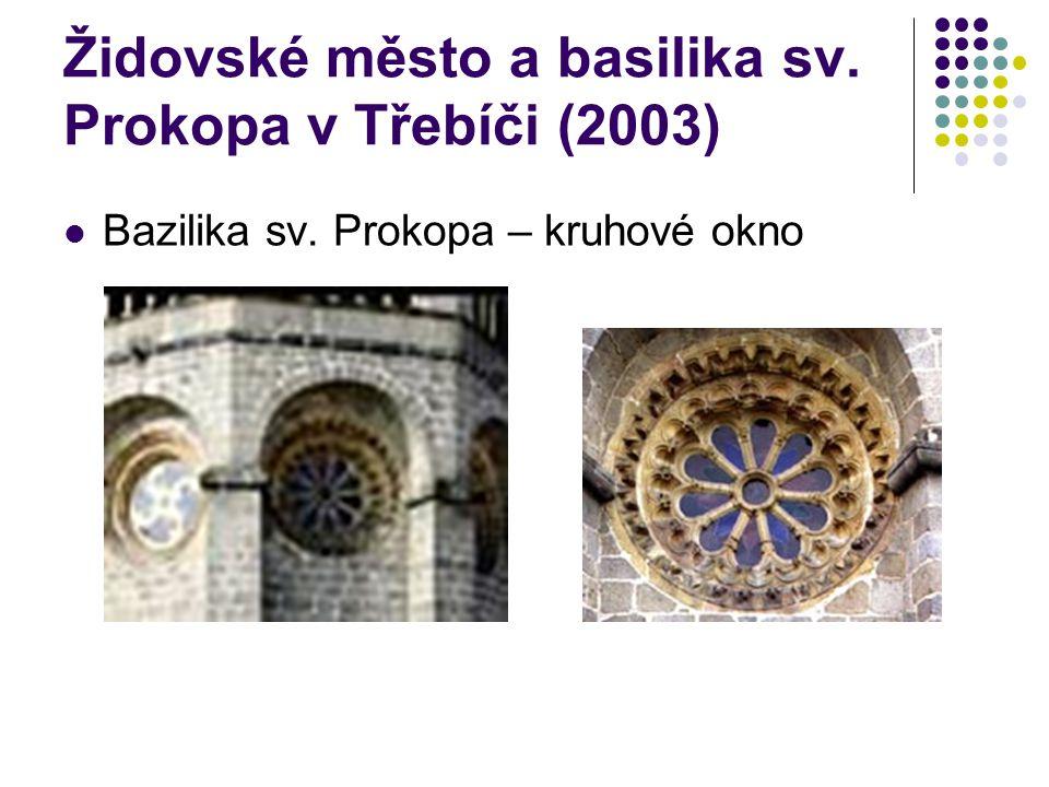 Židovské město a basilika sv. Prokopa v Třebíči (2003) Bazilika sv. Prokopa – kruhové okno