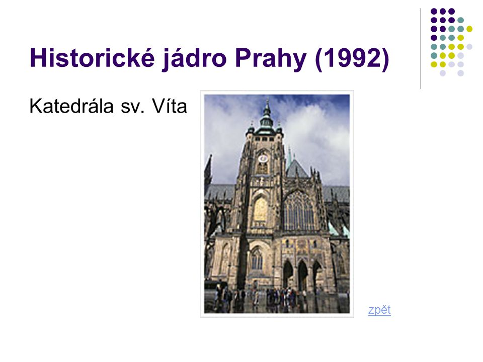 Historické jádro Českého Krumlova 1992 město leží na březích Vltavy kolem původně gotického hradu rezervace zahrnuje přes 300 gotických a renesančních budov významná památka je gotický chrám sv.