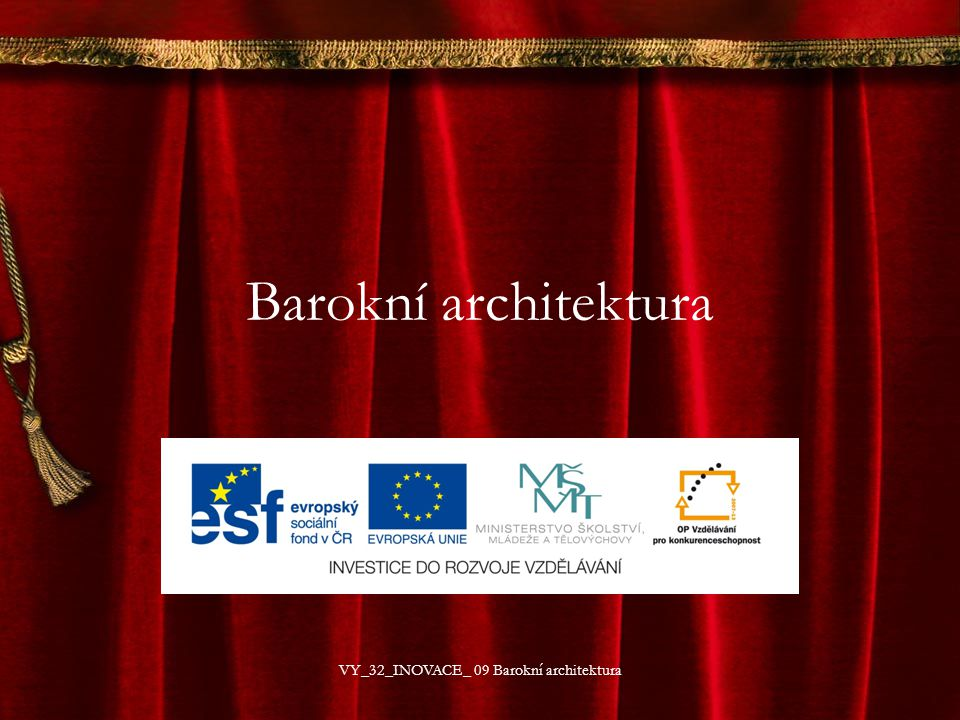 Barokní architektura VY_32_INOVACE_ 09 Barokní architektura