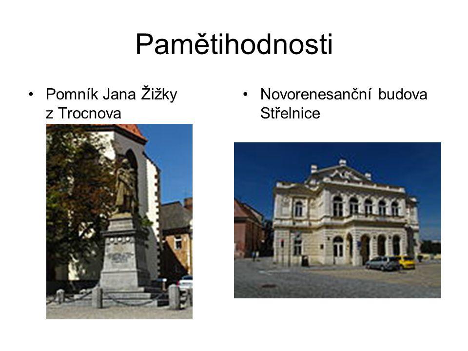 Pamětihodnosti Pomník Jana Žižky z Trocnova Novorenesanční budova Střelnice