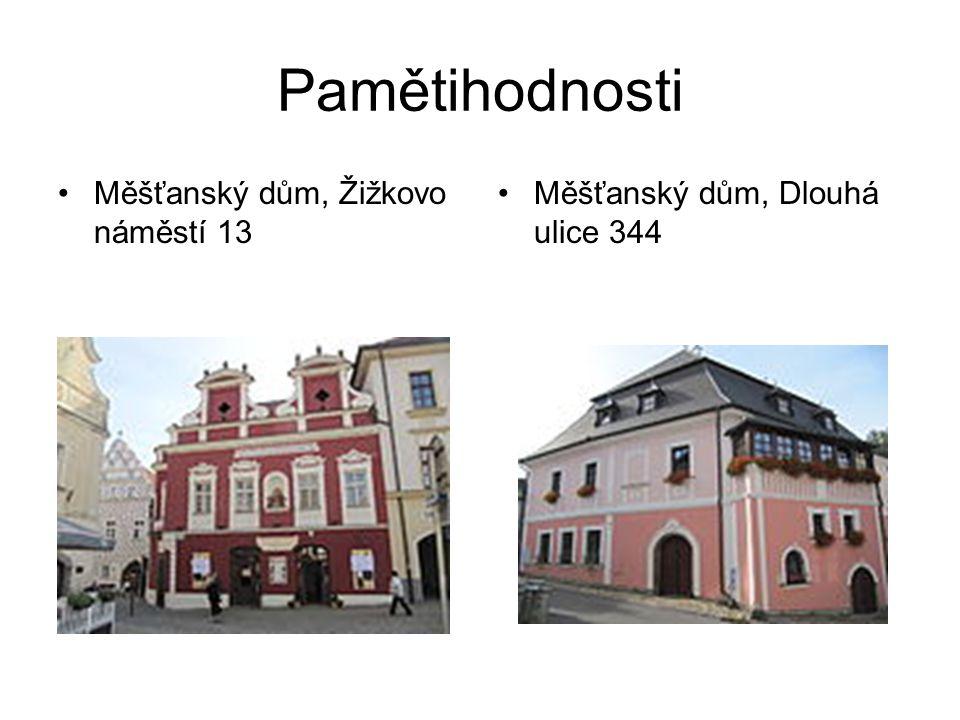 Pamětihodnosti Měšťanský dům, Žižkovo náměstí 13 Měšťanský dům, Dlouhá ulice 344