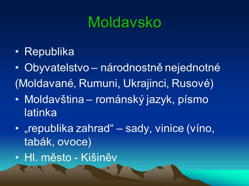 """Moldavsko Republika Obyvatelstvo – národnostně nejednotné (Moldavané, Rumuni, Ukrajinci, Rusové) Moldavština – románský jazyk, písmo latinka """"republik"""
