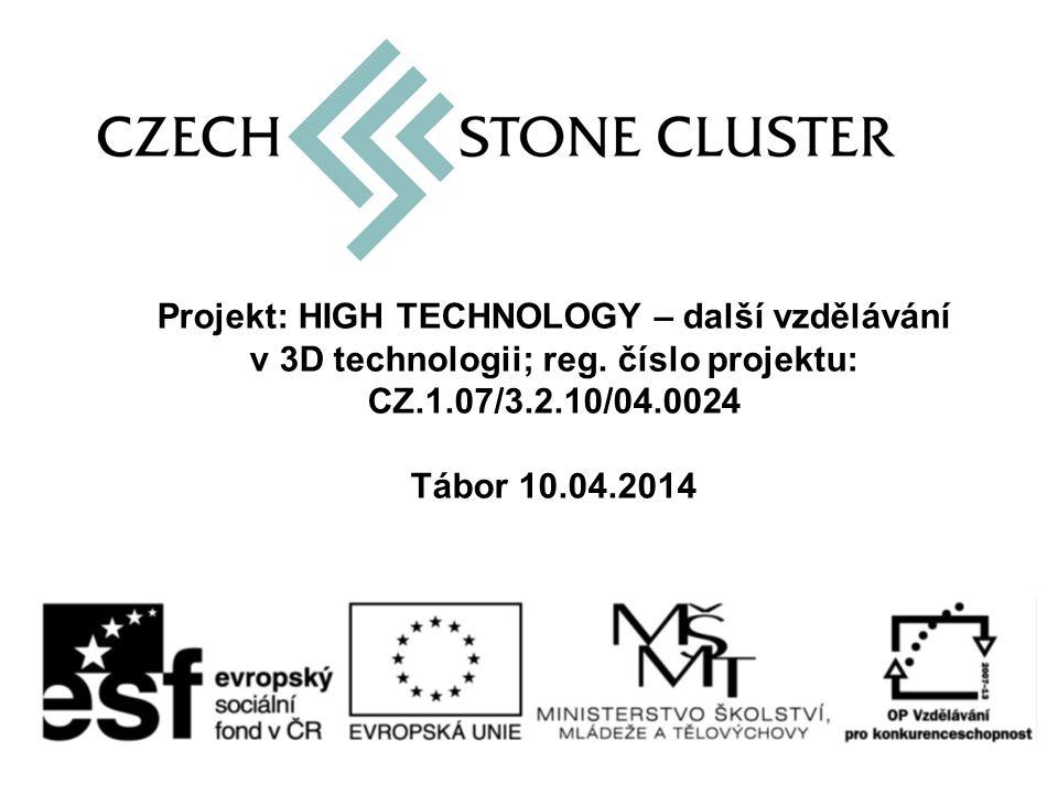 Projekt: HIGH TECHNOLOGY – další vzdělávání v 3D technologii; reg.