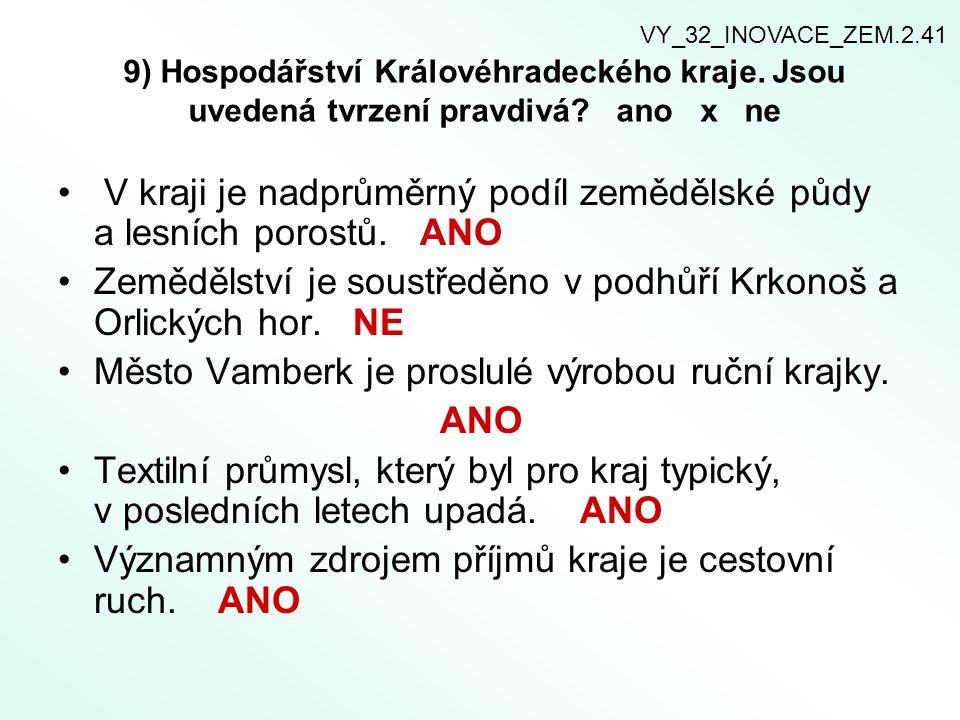 9) Hospodářství Královéhradeckého kraje.Jsou uvedená tvrzení pravdivá.