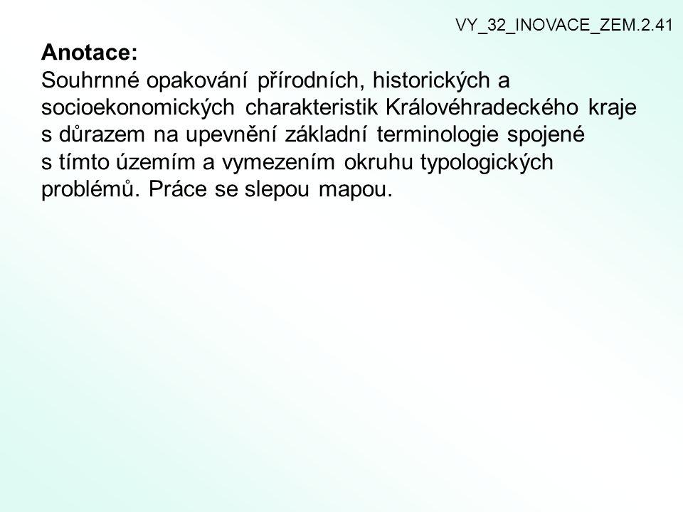 Anotace: Souhrnné opakování přírodních, historických a socioekonomických charakteristik Královéhradeckého kraje s důrazem na upevnění základní terminologie spojené s tímto územím a vymezením okruhu typologických problémů.