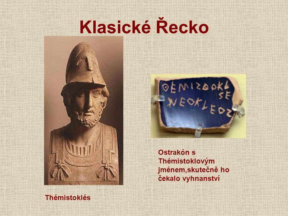 Klasické Řecko Thémistoklés Ostrakón s Thémistoklovým jménem,skutečně ho čekalo vyhnanství