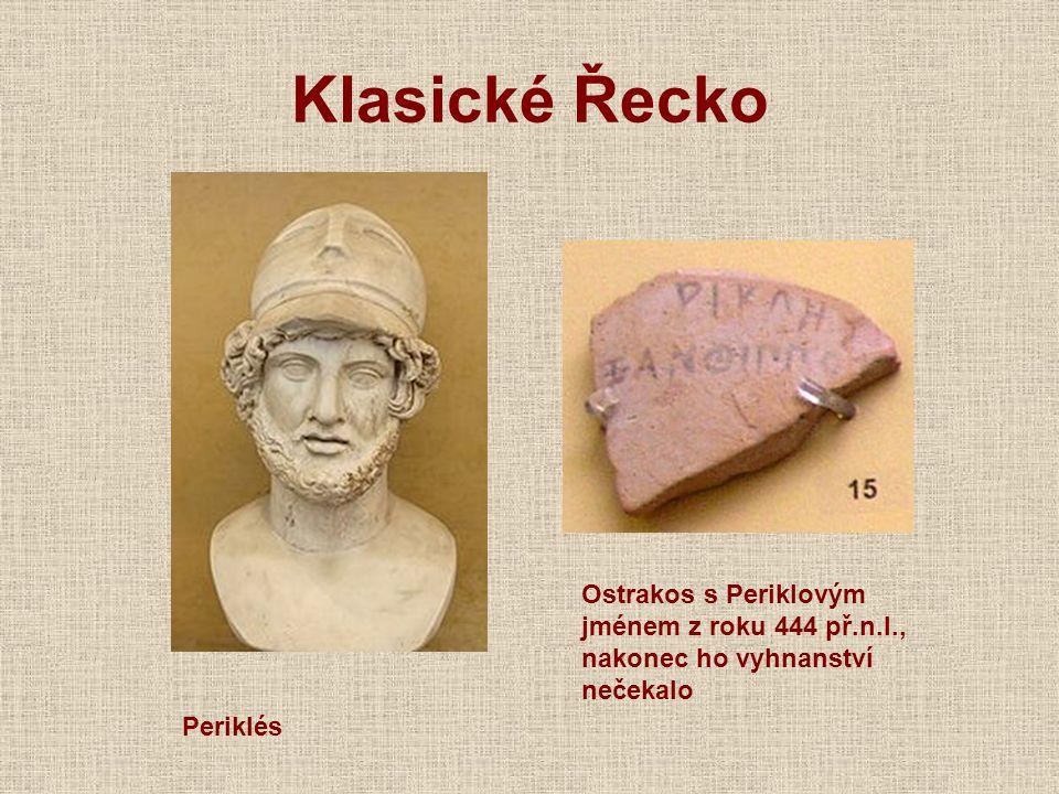 Klasické Řecko Periklés Ostrakos s Periklovým jménem z roku 444 př.n.l., nakonec ho vyhnanství nečekalo
