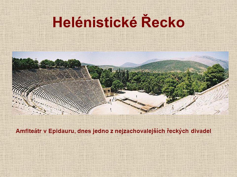 Helénistické Řecko Amfiteátr v Epidauru, dnes jedno z nejzachovalejších řeckých divadel