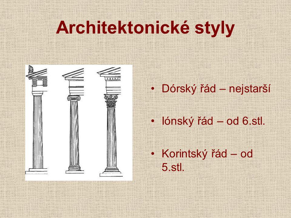 Architektonické styly Dórský řád – nejstarší Iónský řád – od 6.stl. Korintský řád – od 5.stl.