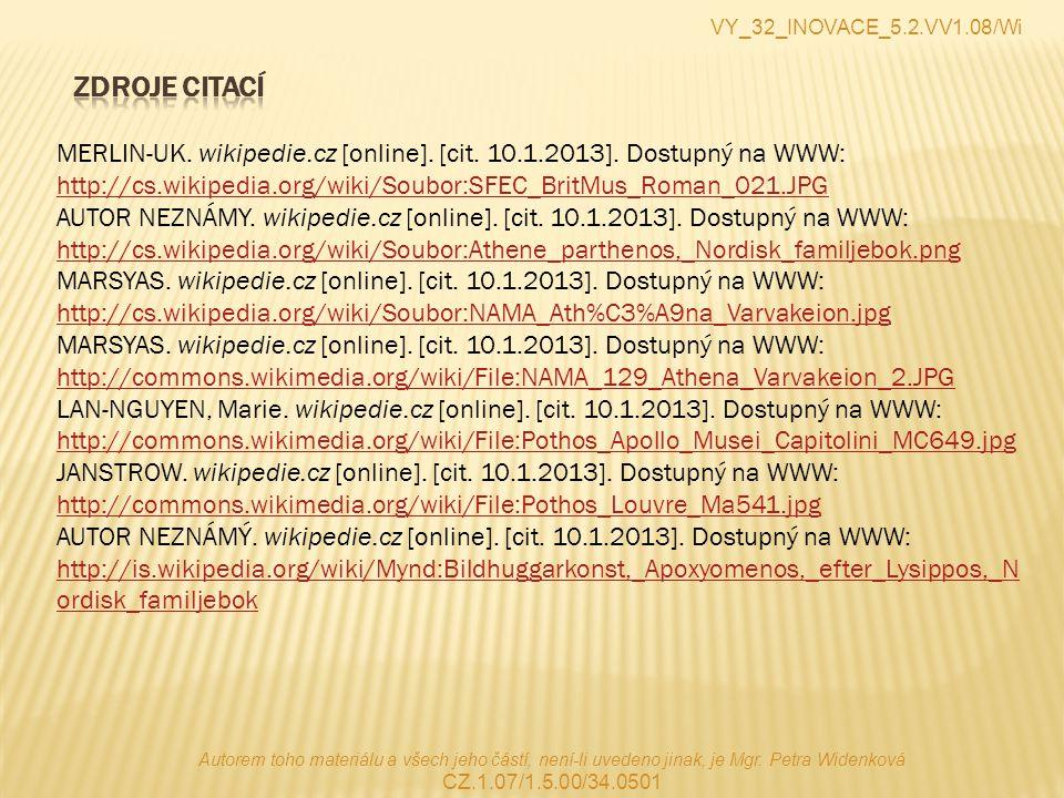 VY_32_INOVACE_5.2.VV1.08/Wi Autorem toho materiálu a všech jeho částí, není-li uvedeno jinak, je Mgr.