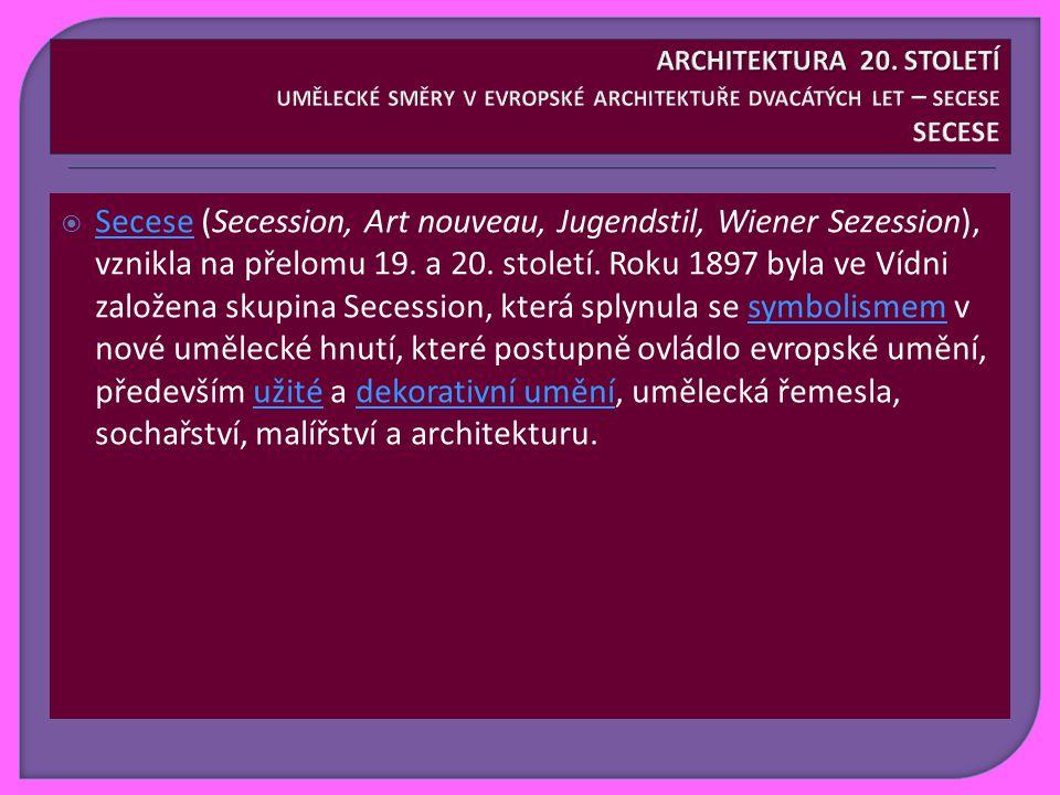  Secese (Secession, Art nouveau, Jugendstil, Wiener Sezession), vznikla na přelomu 19.