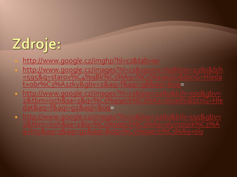  http://www.google.cz/imghp?hl=cs&tab=wi http://www.google.cz/imghp?hl=cs&tab=wi  http://www.google.cz/images?hl=cs&source=hp&biw=1280&bih =595&q=st