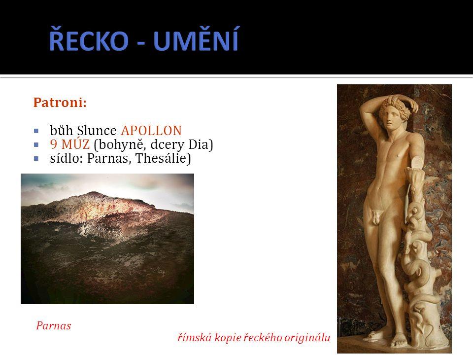 Patroni:  bůh Slunce APOLLON  9 MÚZ (bohyně, dcery Dia)  sídlo: Parnas, Thesálie) Parnas římská kopie řeckého originálu
