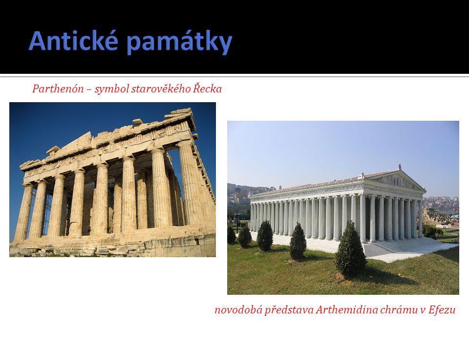 Parthenón – symbol starověkého Řecka novodobá představa Arthemidina chrámu v Efezu