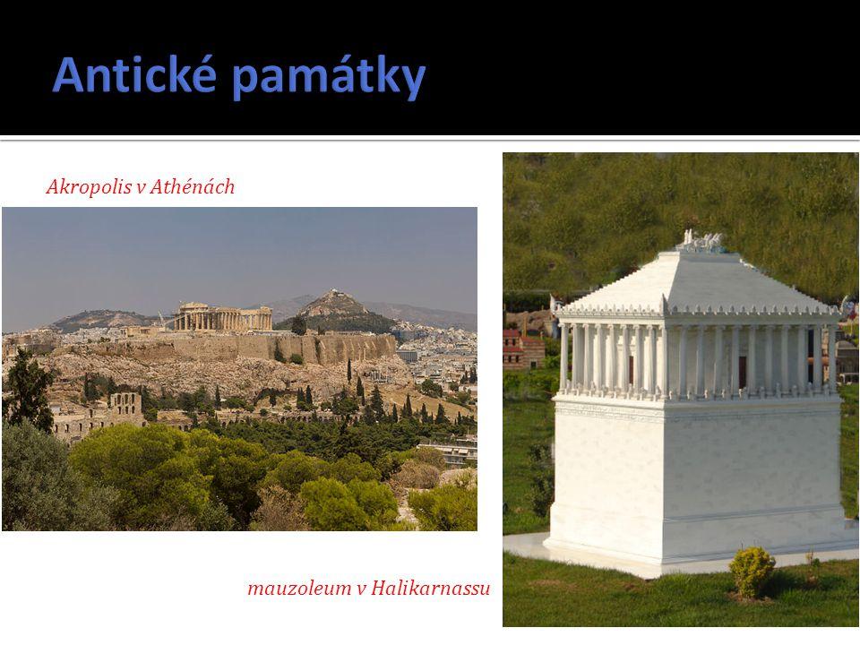 Akropolis v Athénách mauzoleum v Halikarnassu