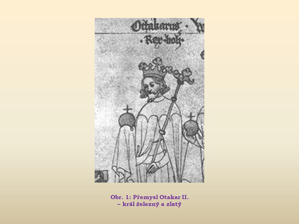Obr. 1: Přemysl Otakar II. – král železný a zlatý