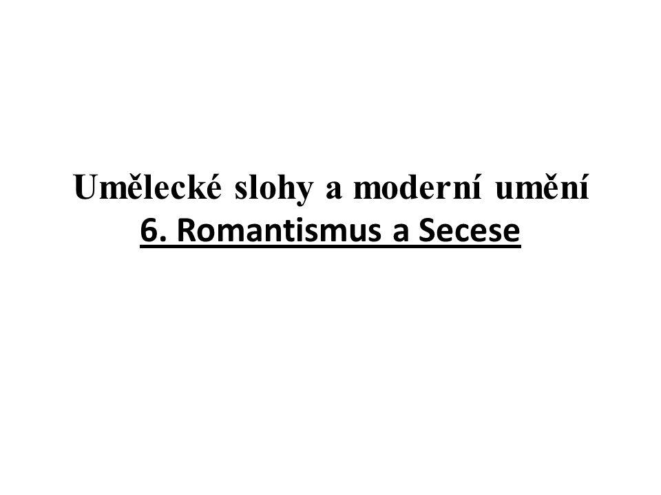 UMĚLECKÉ SLOHY Románské umění Gotika Renesance Baroko Rokoko Klasicismus Empír Romantismus Secese MODERNÍ A SOUČASNÉ UMĚNÍ Kubismus Funkcionalismus Konstruktivismus
