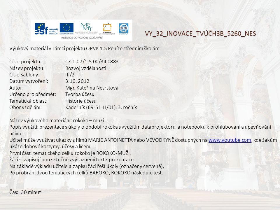 VY_32_INOVACE_TVÚČH3B_5260_NES Výukový materiál v rámci projektu OPVK 1.5 Peníze středním školám Číslo projektu:CZ.1.07/1.5.00/34.0883 Název projektu: