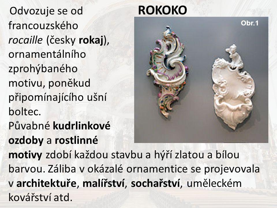 Odvozuje se od ROKOKO francouzského rocaille (česky rokaj), ornamentálního zprohýbaného motivu, poněkud připomínajícího ušní boltec. Půvabné kudrlinko