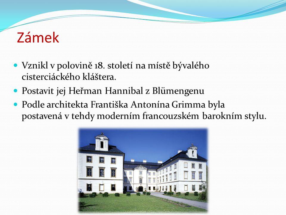 Zámek Vznikl v polovině 18. století na místě bývalého cisterciáckého kláštera. Postavit jej Heřman Hannibal z Blümengenu Podle architekta Františka An