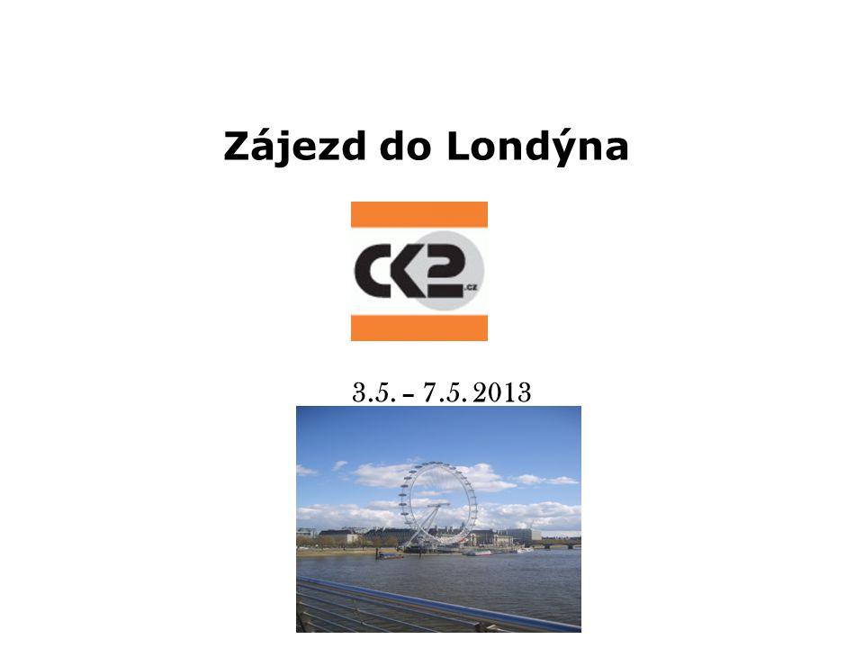 3.5. – 7.5. 2013 Zájezd do Londýna
