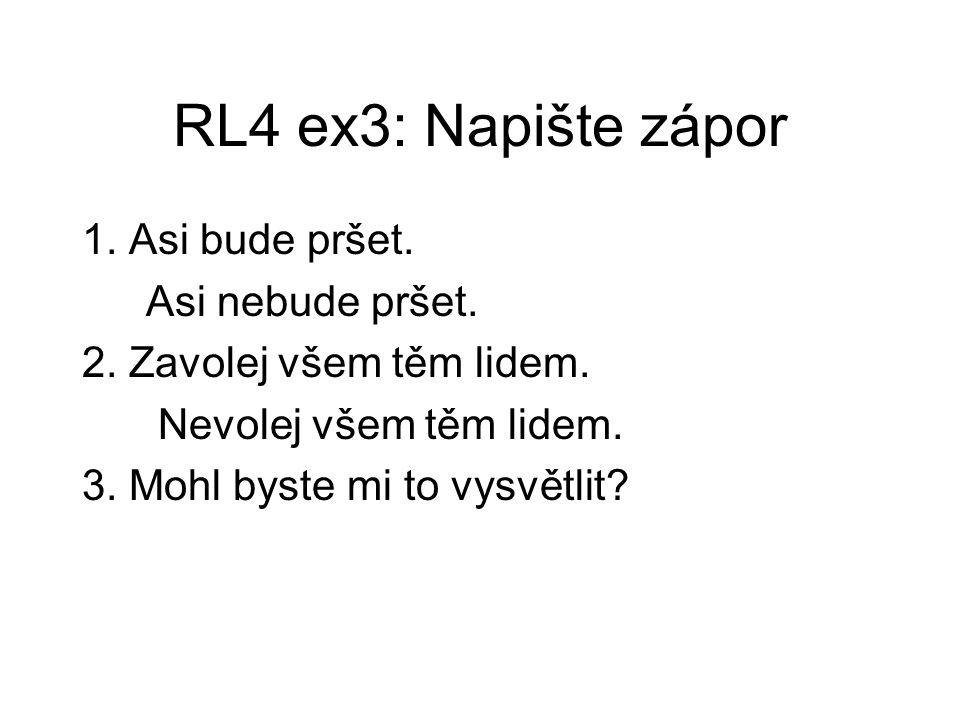 RL4 ex3: Napište zápor 1. Asi bude pršet. Asi nebude pršet.