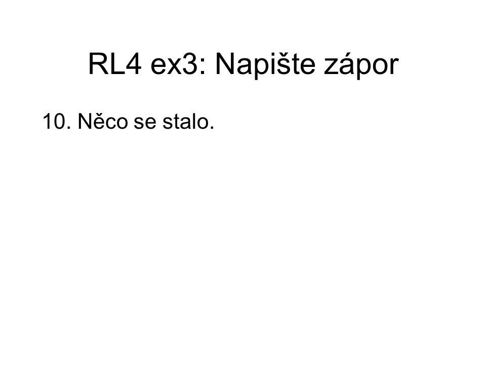 RL4 ex3: Napište zápor 10. Něco se stalo.