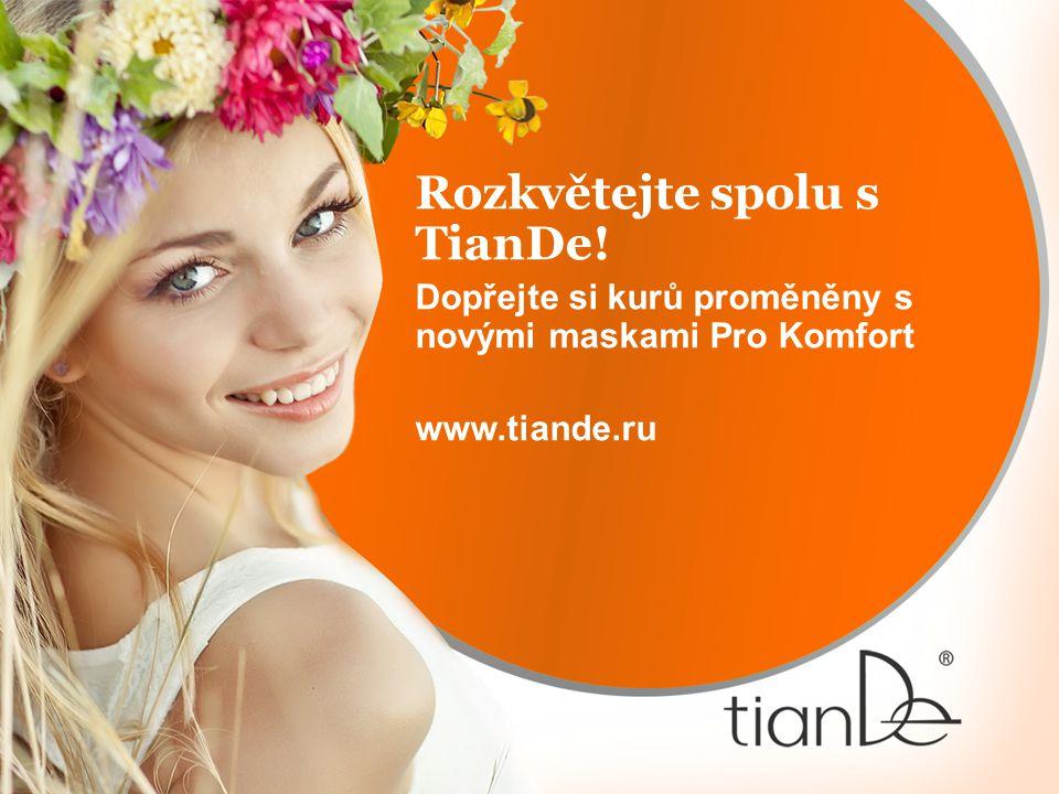 Rozkvětejte spolu s TianDe! Dopřejte si kurů proměněny s novými maskami Pro Komfort www.tiande.ru