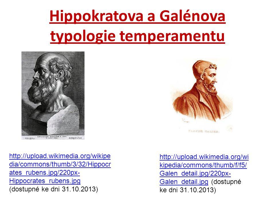 Hippokratova a Galénova typologie temperamentu http://upload.wikimedia.org/wikipe dia/commons/thumb/3/32/Hippocr ates_rubens.jpg/220px- Hippocrates_ru