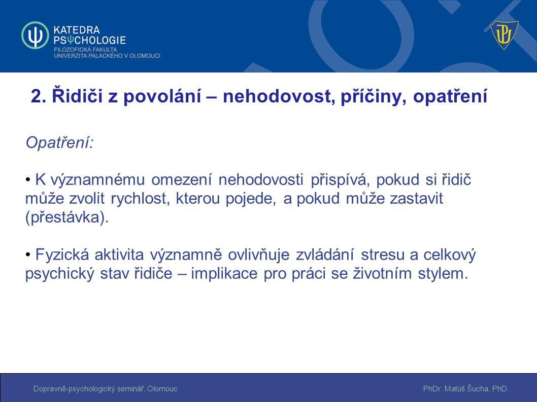 PhDr. Matúš Šucha, PhD.Dopravně-psychologický seminář, Olomouc Opatření: K významnému omezení nehodovosti přispívá, pokud si řidič může zvolit rychlos
