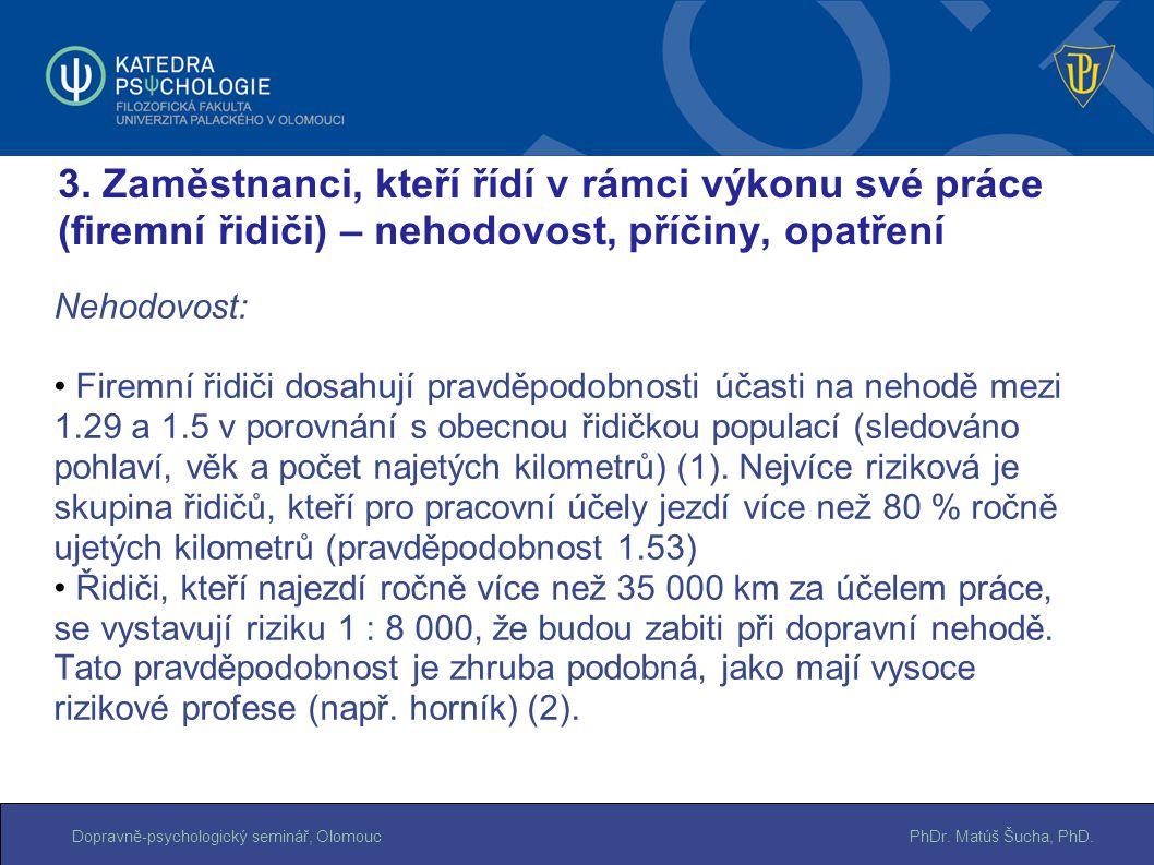 PhDr. Matúš Šucha, PhD.Dopravně-psychologický seminář, Olomouc Nehodovost: Firemní řidiči dosahují pravděpodobnosti účasti na nehodě mezi 1.29 a 1.5 v