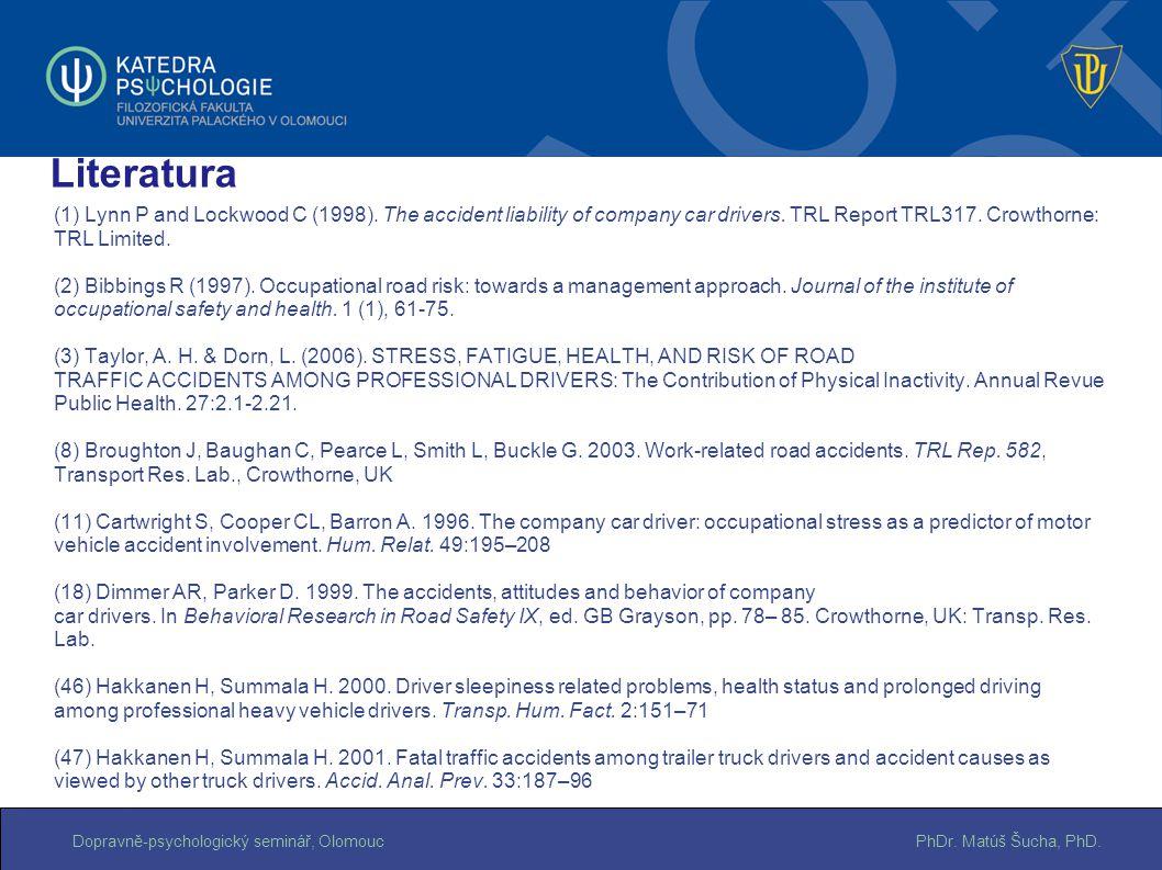 PhDr.Matúš Šucha, PhD.Dopravně-psychologický seminář, Olomouc (1) Lynn P and Lockwood C (1998).