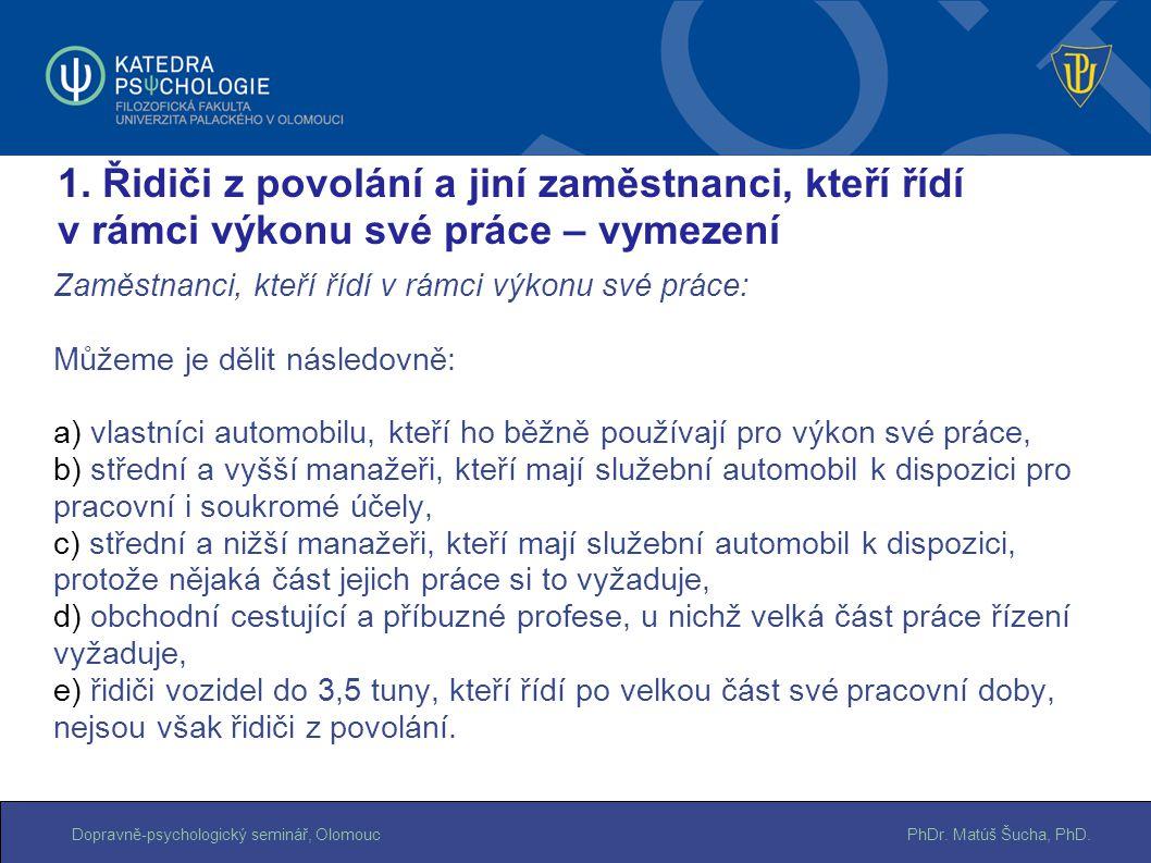 PhDr. Matúš Šucha, PhD.Dopravně-psychologický seminář, Olomouc Zaměstnanci, kteří řídí v rámci výkonu své práce: Můžeme je dělit následovně: a) vlastn