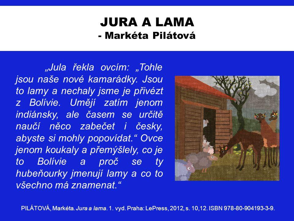 """Homosexualita v dětské literatuře JURA A LAMA - Markéta Pilátová """"Jula řekla ovcím: """"Tohle jsou naše nové kamarádky. Jsou to lamy a nechaly jsme je př"""