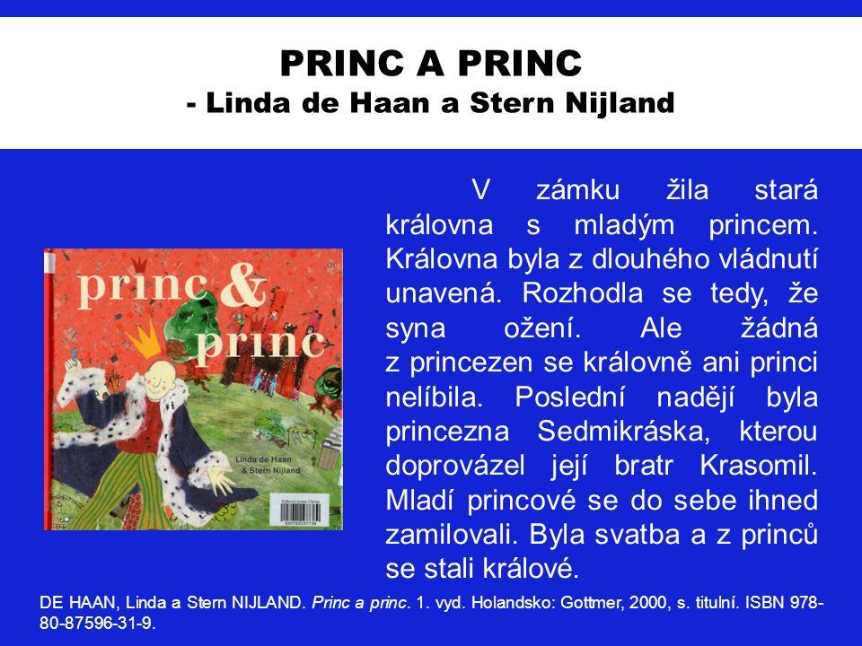 """PRINC A PRINC - Linda de Haan a Stern Nijland """"Ještě té noci královna vytáhla seznam princezen, které chtěla druhý den pozvat."""