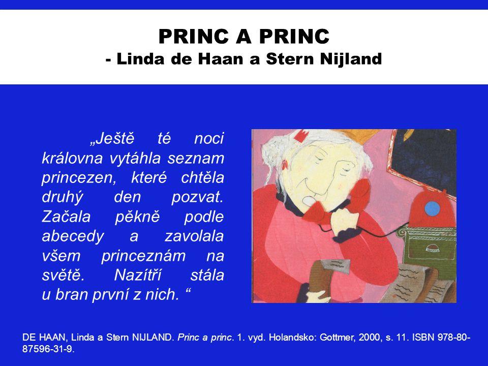 """PRINC A PRINC - Linda de Haan a Stern Nijland """"Ještě té noci královna vytáhla seznam princezen, které chtěla druhý den pozvat. Začala pěkně podle abec"""