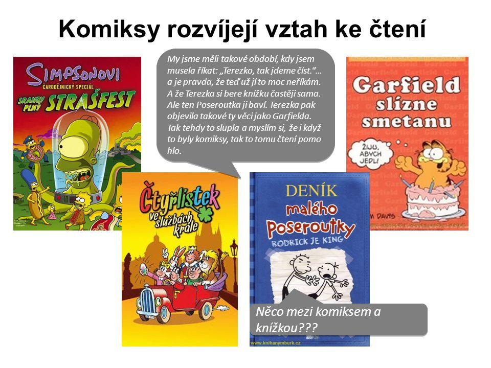 Komiksy rozvíjejí vztah ke čtení * Něco mezi komiksem a knížkou??? Něco mezi komiksem a knížkou??? My jsme měli takové období, kdy jsem musela říkat: