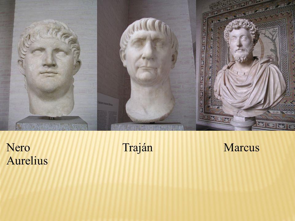 NeroTrajánMarcus Aurelius