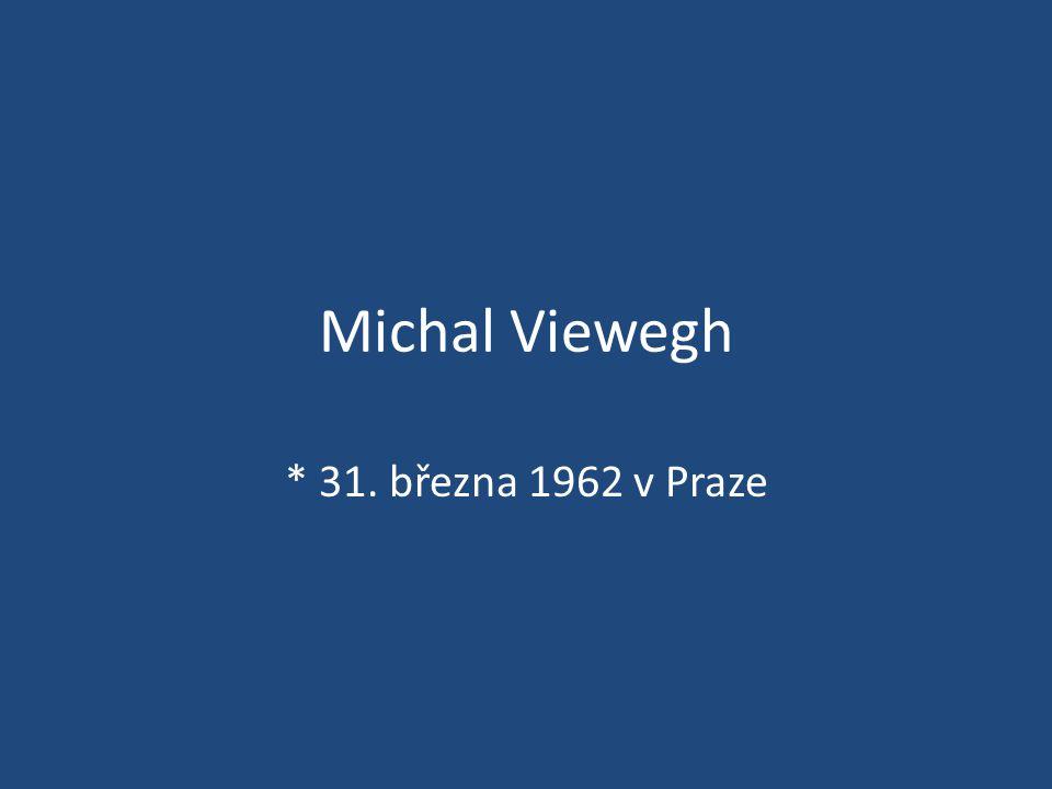 Michal Viewegh * 31. března 1962 v Praze
