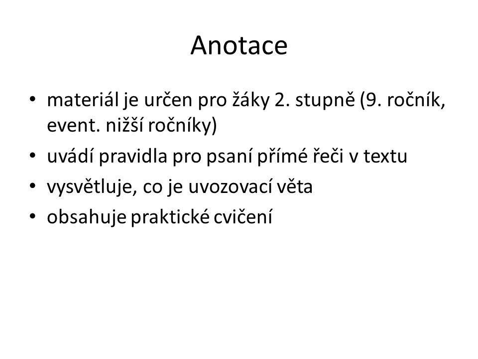 Anotace materiál je určen pro žáky 2. stupně (9. ročník, event.