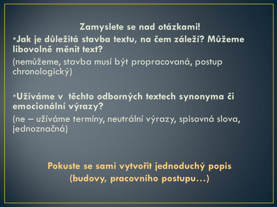 (1) HOFFMANNOVÁ, Jana a kol.Komunikace a sloh. Plzeň: Fraus, 2009, ISBN 978-80-7238-780-9.
