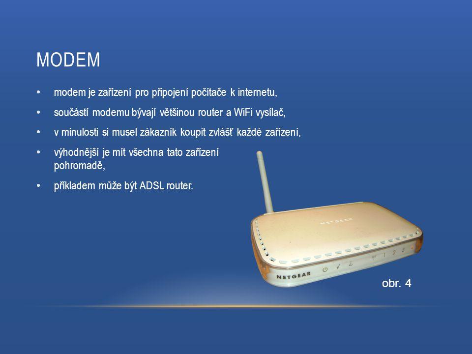 MODEM modem je zařízení pro připojení počítače k internetu, součástí modemu bývají většinou router a WiFi vysílač, v minulosti si musel zákazník koupit zvlášť každé zařízení, výhodnější je mít všechna tato zařízení pohromadě, příkladem může být ADSL router.